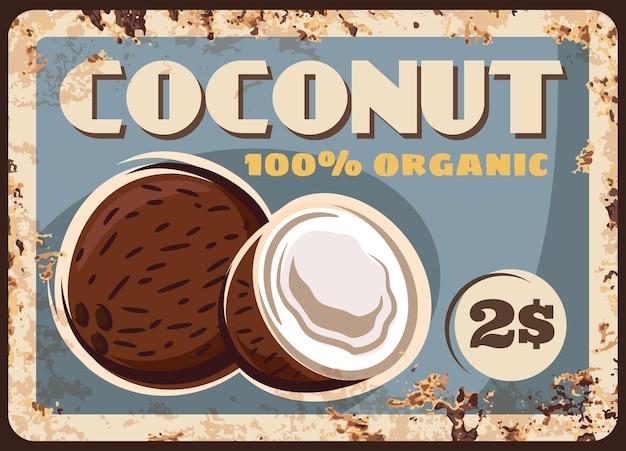 코코넛 너트 금속 녹슨 접시, 농장 시장 가격, 벡터 레트로 포스터. 유기 자연 원시 음식과 디저트 스낵 견과류, 녹 그런지 금속 접시에 농장 시장 코코넛 메뉴 가격 기호
