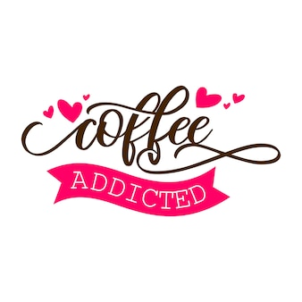 Coffee addicted lettering typography design