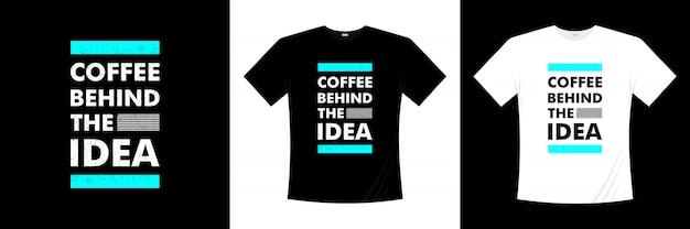 アイデアタイポグラフィtシャツデザインの背後にあるコーヒー