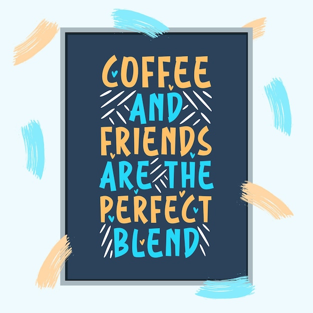 Coffee and friends are the perfect blend
