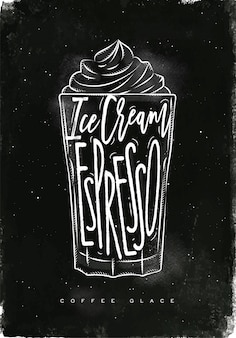 Coffee glace cup lettering ice cream, espresso in vintage graphic style drawing with chalk on chalkboard background