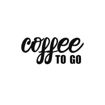Coffee to go lettering