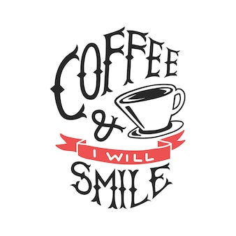 Coffee and i will smile illustration