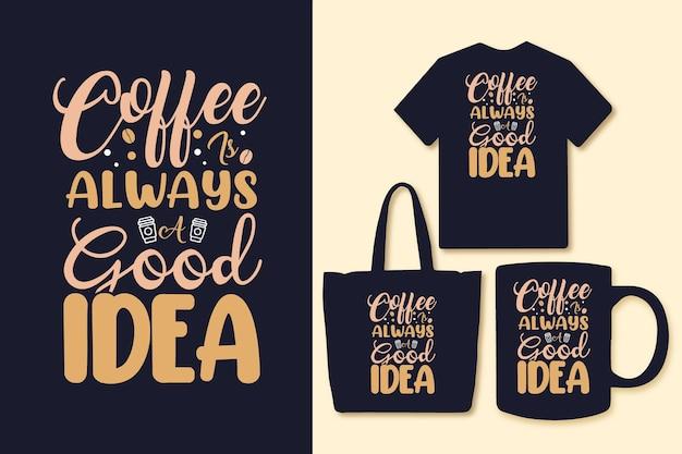 커피는 항상 좋은 아이디어 타이포그래피 인용 디자인입니다