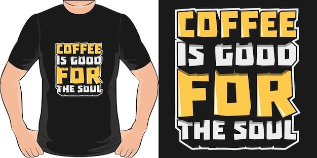 Кофе полезен для души. уникальный и модный дизайн футболки.