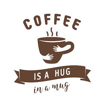 Coffee is a hug in a mug illustration Premium Vector