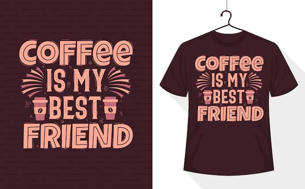 Coffee is my best friend, coffee quote t-shirt