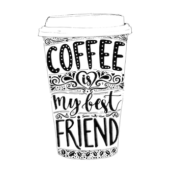 Coffee is my best friend fun quote lettering in tall coffee mug take away cafe poster tshirt