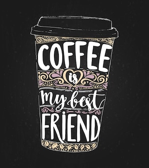Coffee is my best friend monday saying lettering in tall coffee cup print for take away cafe