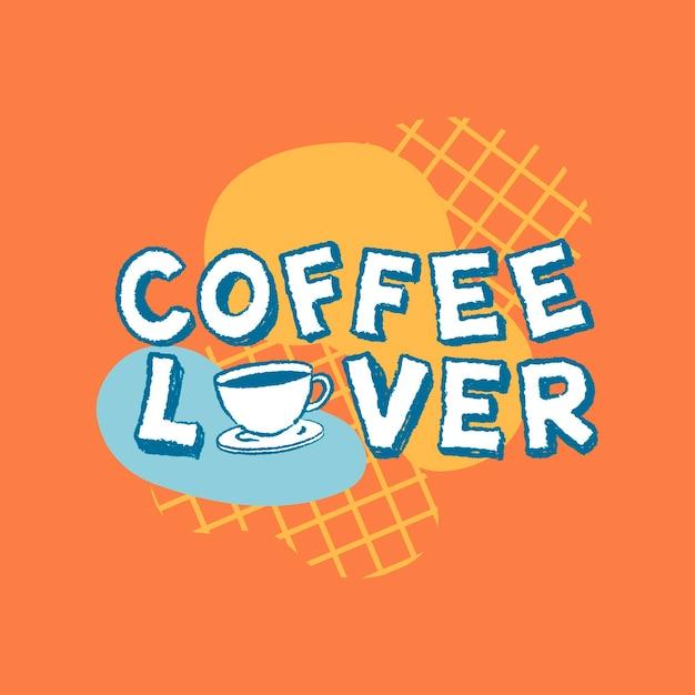 Vettore distintivo di tipografia amante del caffè