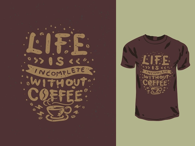 Coffee lover typography t-shirt