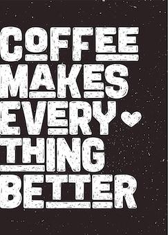 커피-모든 것을 더 좋게 만듭니다.