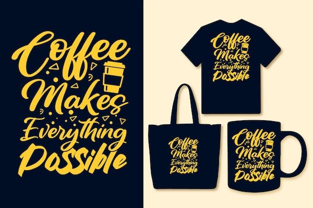 커피는 모든 것을 가능하게 합니다. 타이포그래피 다채로운 커피 인용문 t셔츠 디자인