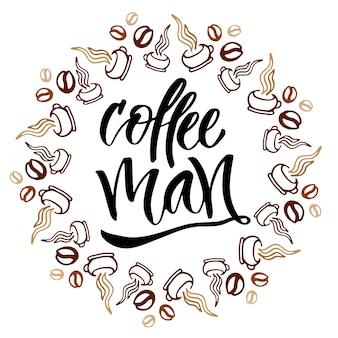 Кофе человек. современные ручные надписи. кисть ручная каллиграфия