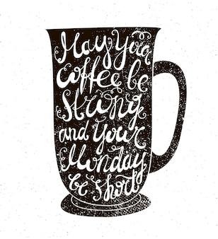 コーヒーの引用フレーズ付きのカップのイラストは、コーヒーが濃く、月曜日が短い場合があります