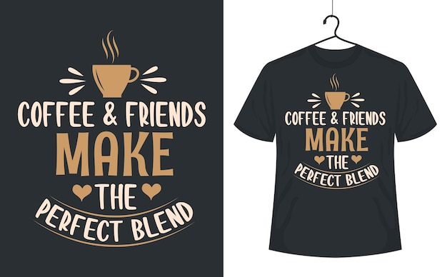 Цитаты кофе надписи дизайн футболки кофе и друзья делают идеальные смеси