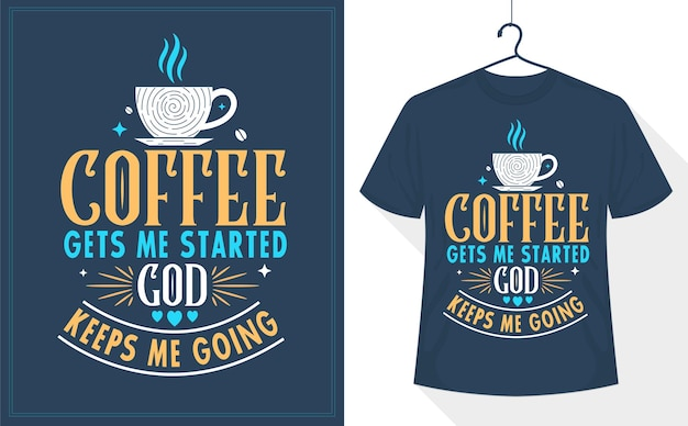 Кофе цитирует дизайн футболки, кофе меня заводит, бог поддерживает меня