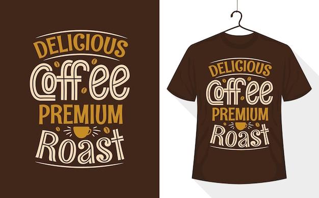 Дизайн футболки с цитатами из кофе, delicious coffee premium roast