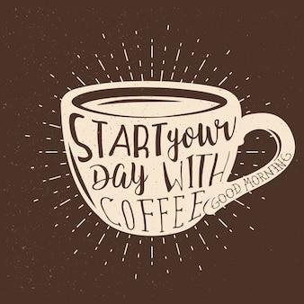 コーヒーをテーマにしたタイポグラフィデザイン。コーヒーカップ内のコーヒーの引用から一日を始めてください。 tシャツプリントまたはアパレルデザイン。