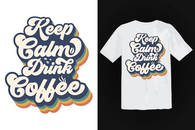 커피 티셔츠 디자인, 빈티지 타이포그래피 및 레터링 아트, 복고풍 슬로건