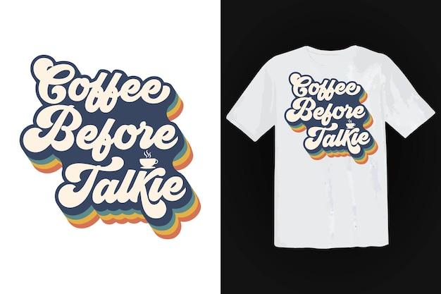 Design della maglietta del caffè, tipografia vintage e lettering art, slogan retrò