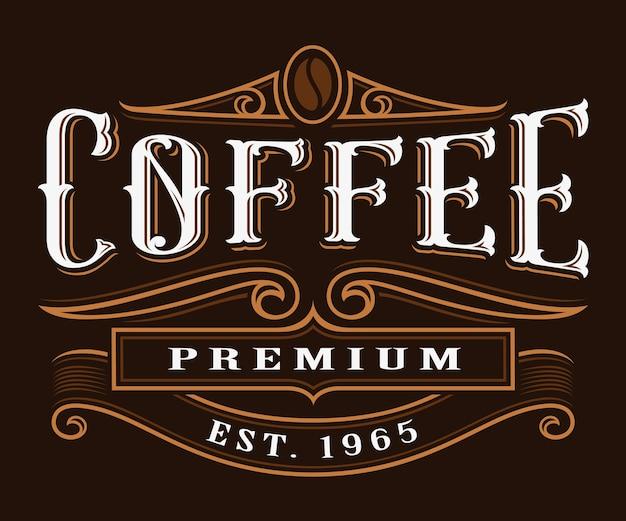 Винтажная этикетка кофе. надписи на темном фоне. все объекты, текст выделены в отдельные группы.