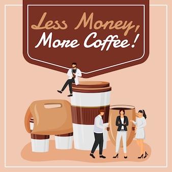 Меньше денег, больше кофе в социальных сетях. мотивационная фраза. шаблон веб-баннера. coffeeshop booster, макет контента с надписью. афиша, печатная реклама и иллюстрация