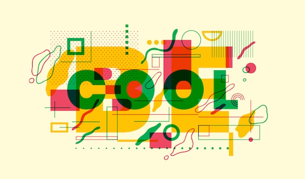 Colorful typographic abstraction in geometric style. be cool