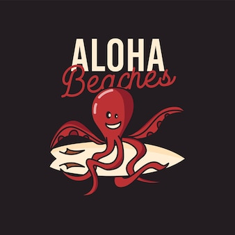Colorful vector illustration of cheerful cartoon octopus with surfboard and aloha beaches inscription for creative summer travel and tourism concept designs on black background