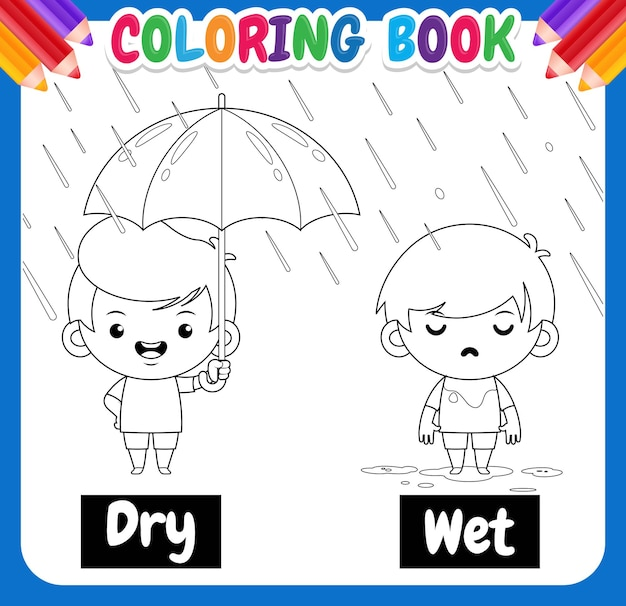 Coloring book for kids. cute boy cartoon example of opposite word dry and wet