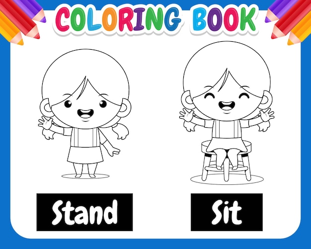 Coloring book for kids. cute girl cartoon example of opposite word antonim stand and sit