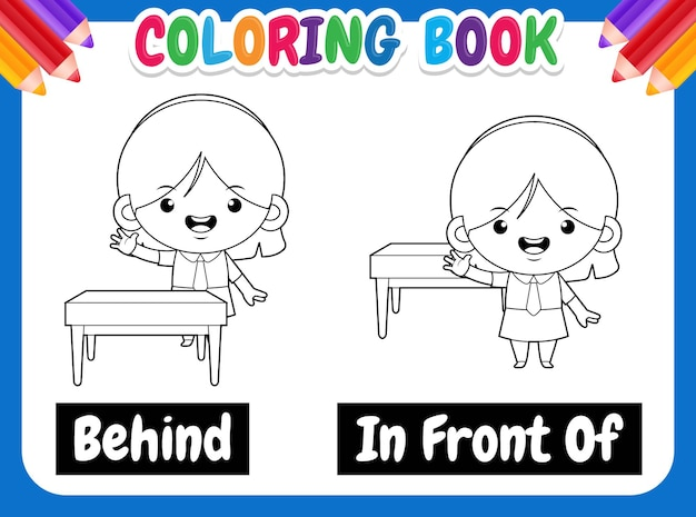 Coloring book for kids. cute girl cartoon example of opposite word antonym  in front of and behind