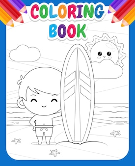 Coloring book for kids. happy cute boy holding surf board