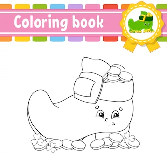 Coloring book for kids. leprechaun boot with coins. cheerful character.