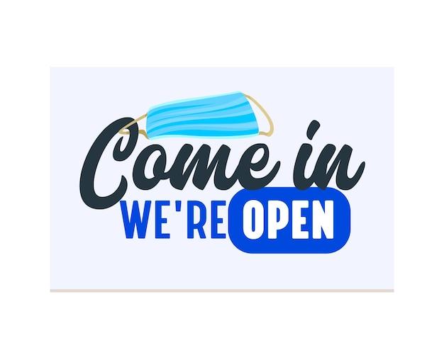 Заходите, мы открыли вывеску для двери или окна магазина. баннер для ресторанного бизнеса или супермаркета, магазина или компании, дизайн типографии, изолированные на белом фоне. векторные иллюстрации