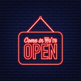 Come in we're open hanging sign. sign for door. neon icon. vector illustration.