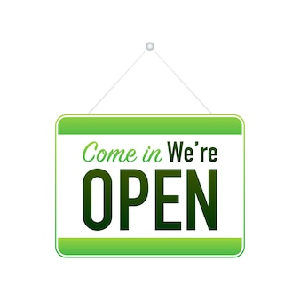 Come in we re open hanging sign on white background