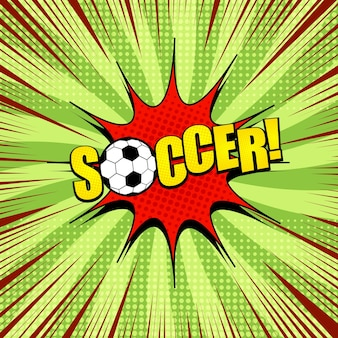 Comic bright sport template with soccer inscription ball red speech bubble rays halftone effects on radial green