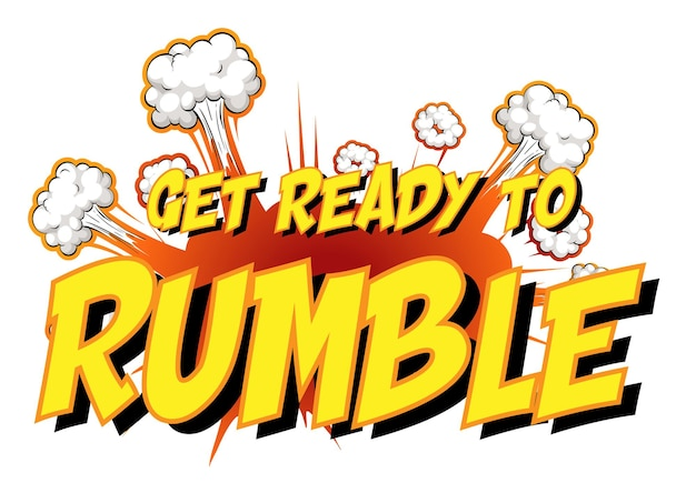 Comic speech bubble with get ready to rumble text