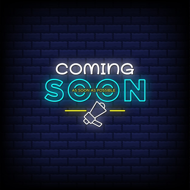 Coming soon as soon as possible neon sign style text with a megaphone