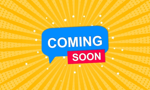 Coming soon banner background with comic style and bubble speech. vector illustration.