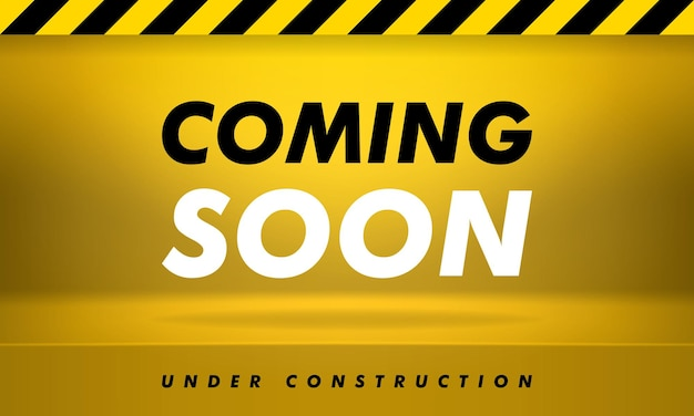 Coming soon, under construction. modern illustration. yellow banner with lettering, shadow and light for promotion.