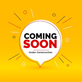 Coming soon under construction yellow chat bubble style background