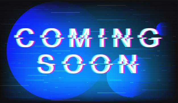 Coming soon glitch phrase. retro futuristic style typography on electric blue background. trendy text with distortion tv screen effect. film release banner design with quote