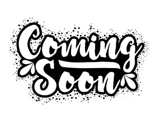Coming soon hand lettering word vector illustrationamazing lettering text hand drawn style