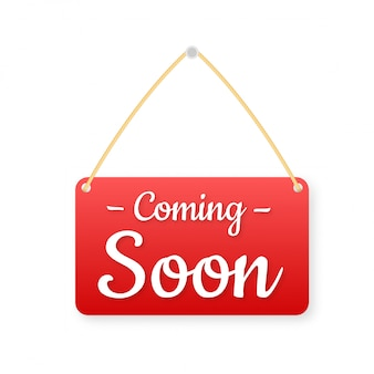Coming soon hanging sign on white background. sign for door.  illustration.