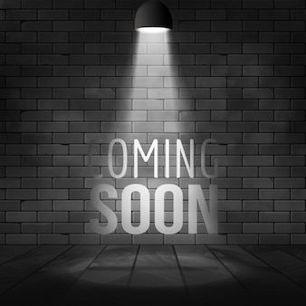 Coming soon message illuminated with light spotlight projector. brick wall and stage realistic