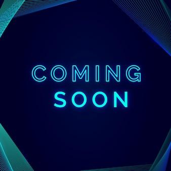 Coming soon neon advertisement template