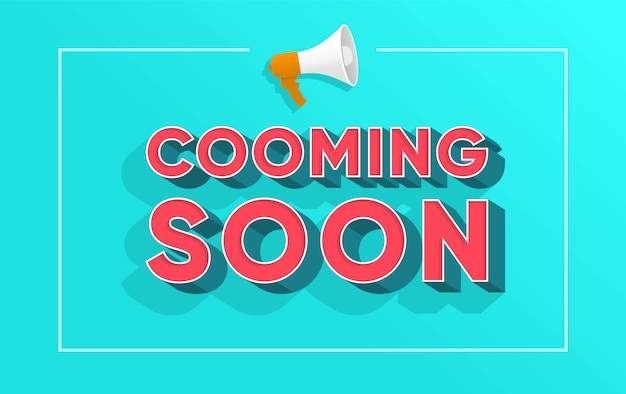 Coming soon word  illustration concept with megaphone and 3d word , background