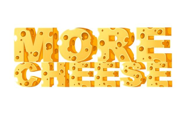 コンセプトもっとチーズ単語フードスタイル文字白い背景の上のフラットベクトルイラスト。
